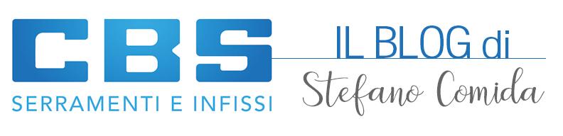 Il Blog di Stefano Comida - CBS Serramenti e Infissi